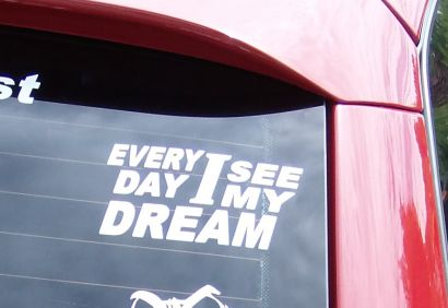 Every Day I See My Dream Aufkleber Auto Tuning Sticker