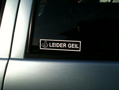 Leider Geil Aufkleber Fürs Auto Leider Geiler Tuning Sticker